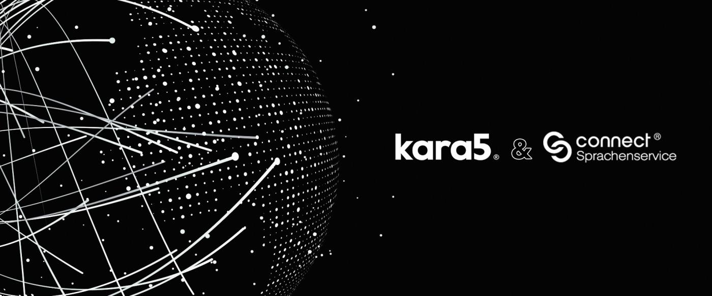 New Strategic Partnership Announcement: Kara5 & Connect-Sprachenservice GmbH